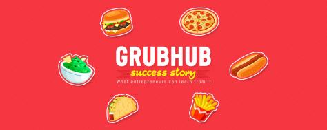 What Startups Can Learn from Grubhub's Success Story?
