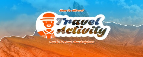 Make Your Travel Booking Marketplace the Favorite OTA for Activity Hosts & Tour Guides