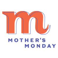 Mother's Monday