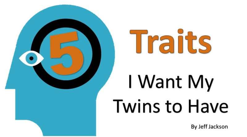 5 traits I want my twins to have