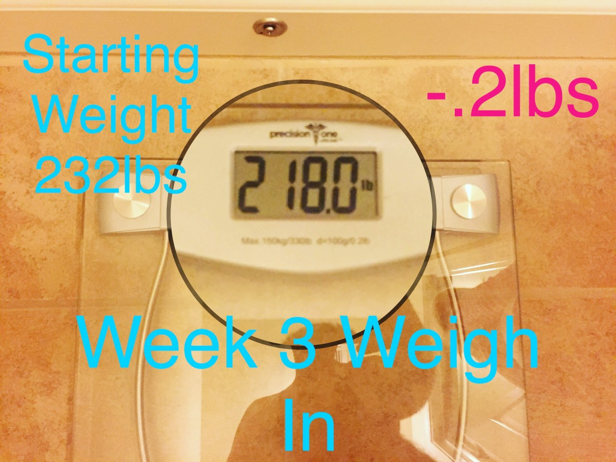 Week 3 Weigh In