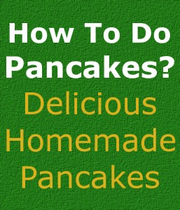 How to do pancakes