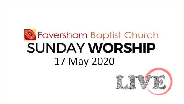 Sunday Worship 17 May 2020