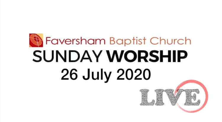 Sunday Worship 26 July 2020