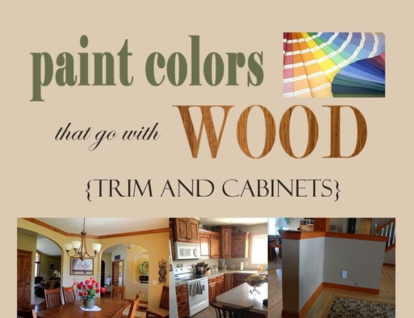 Living Room Colors With Oak Trim paint colors that go with wood {trim and cabinets} + my favorite