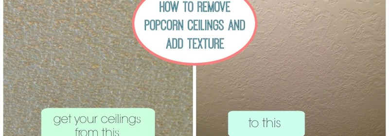How We Removed Our Popcorn Ceilings and Added Texture