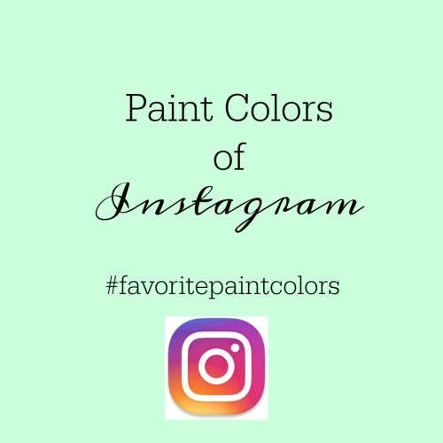 Paint Colors of Instagram Series