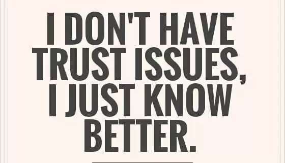 wpid-i-dont-have-trust-issues-i-just-know-better-quote-1-1