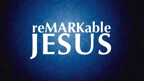 reMARKable JESUS Mark 9:1-13