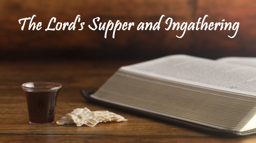 The Lord's Supper & Ingathering