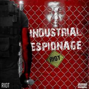 Riot - Industrial Espionage