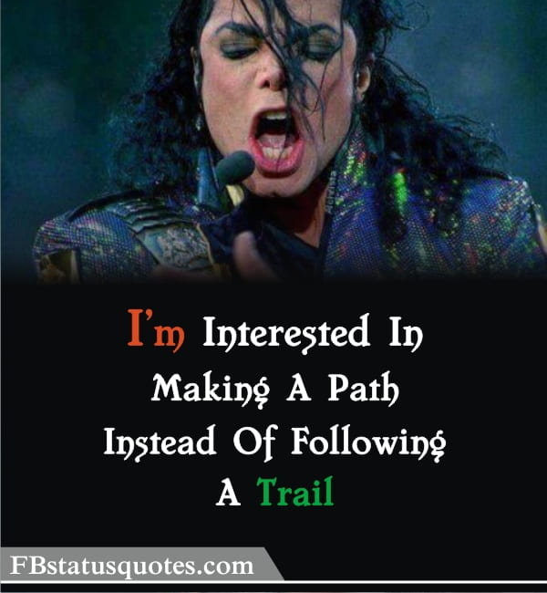 I'm Interested In Making A Path Instead Of Following A Trail