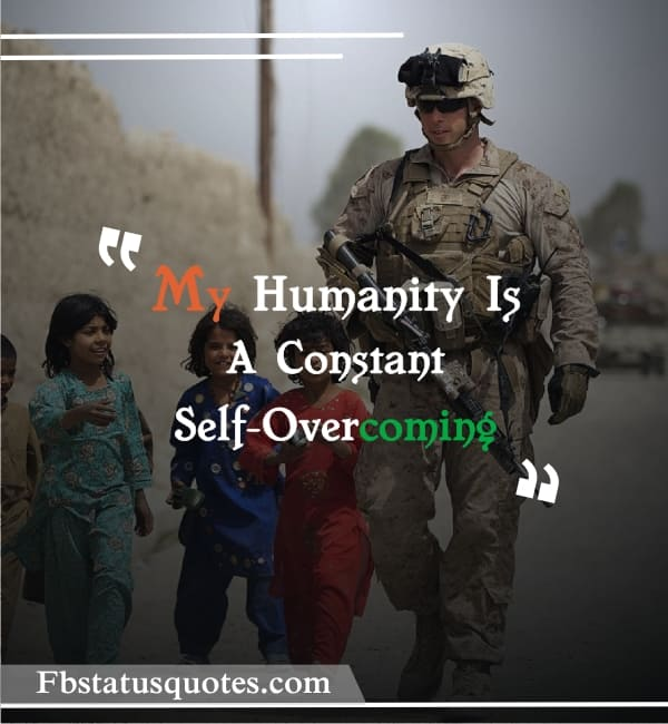 My Humanity Is A Constant Self Overcoming