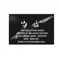 The BIG Guitar Show hosted by Big Myke Destiny 12/01/12