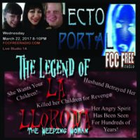 ECTO PORTAL #33 THE LEGEND OF LA LLORONA (THE WEEPING WOMAN)
