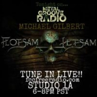METAL GROOVE RADIO #162 - FLOTSAM AND JETSAM - MICHAEL GILBERT - 6.10.18