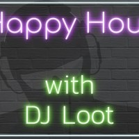 "Happy Hour With DJ Loot - 2/20/19 - ""4Eva Us ENT"""