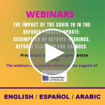 Webinar | The impact of COVID-19 in the refugee process update: resumption of refugee hearings, refugee claim inland changes