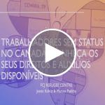 Webinar | Trabalhadores sem status no Canadá: conheça os seus direitos e auxílios disponíveis