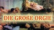die-große-orgie-filmtipp-mit-trailer
