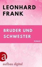 leonhard_frank_bruder_und_schwester