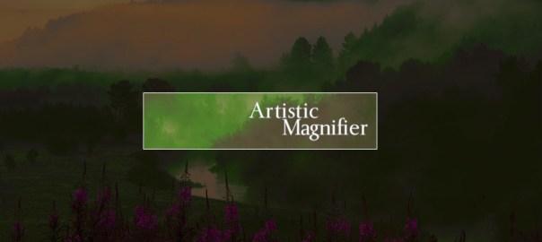 Artistic Magnifier