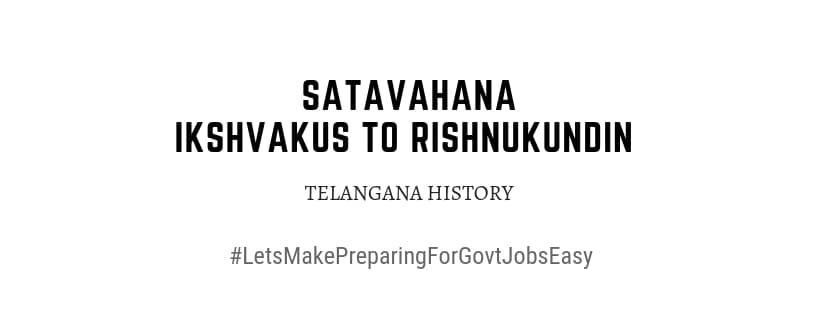 Telangana Satavahana Ikshvakus Rishnukundin Dynasty
