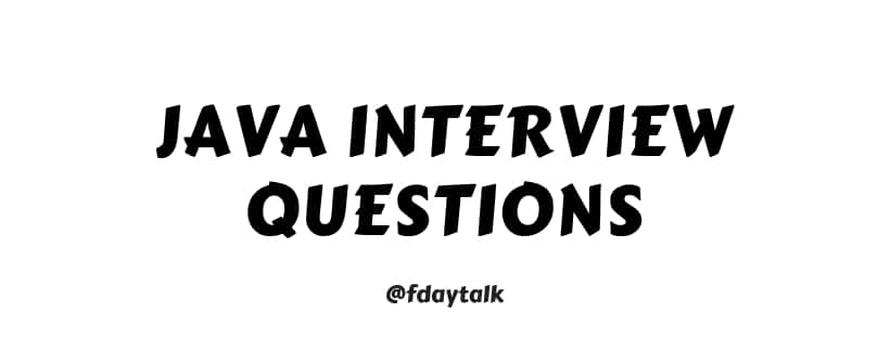 Java Technical interview questions freshers