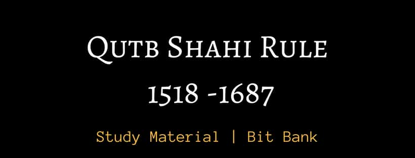 Qutb Shahi Study Material Gk dynasty rule from 1518 to 1687