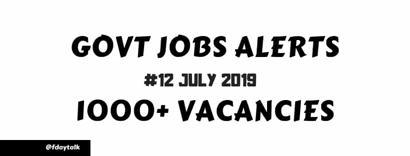 government jobs notifications July 2019