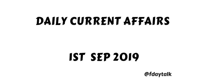Daily Current Affairs 1 Sep 2019