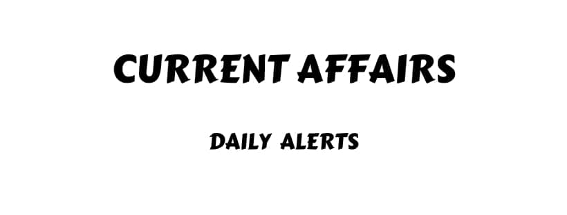Current Affairs for UPSC