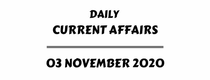 Current Affairs 3 November 2020