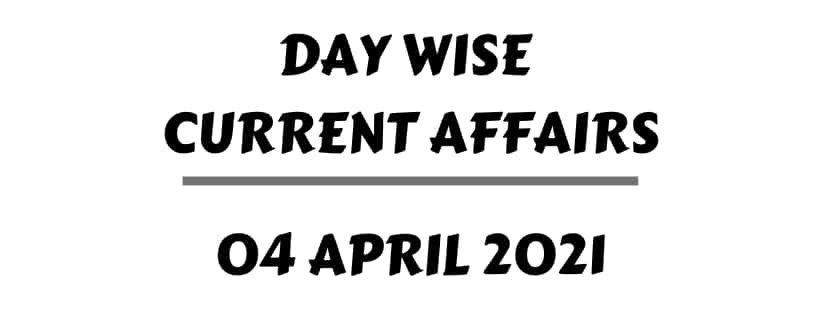 Online Current Affairs 4rd April 2021