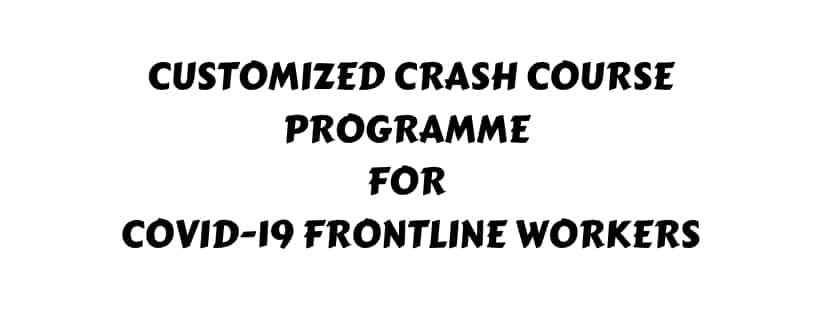 Customized Crash Course programme for Covid 19 Frontline workers