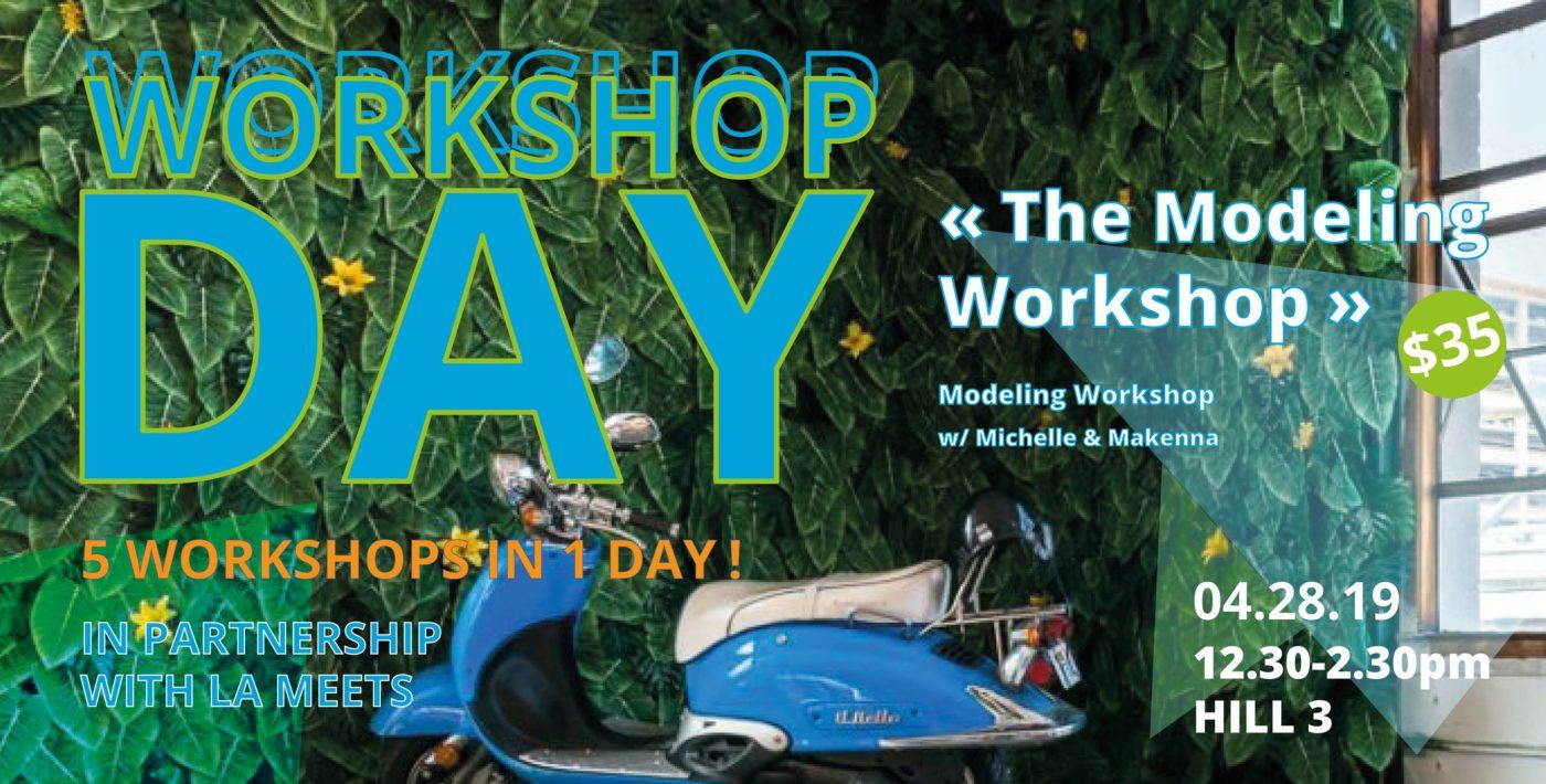 """WORKSHOP DAY: """"The Modeling Workshop"""" w/ 2 Professional Models -"""