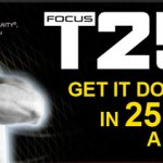 Shaun T's Focus T25 – Special Promotion!