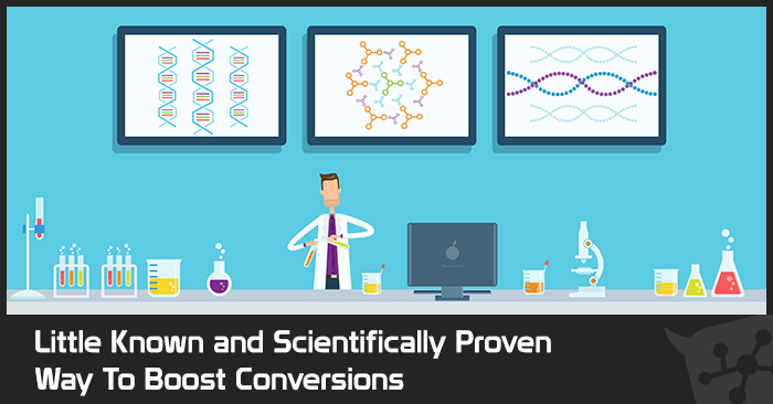 Little Known and Scientifically Proven Way To Boost Conversions