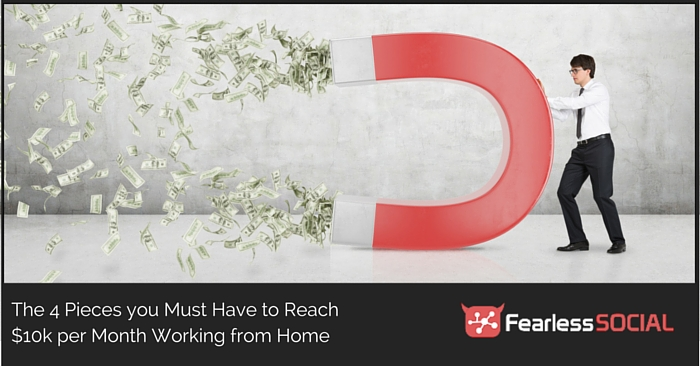 The 4 Pieces you Must Have to Reach $10k per Month Working from Home