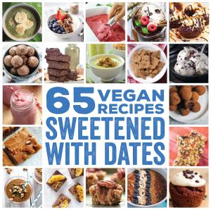 The Ultimate Vegan Date-Sweetened Roundup (65 recipes!)