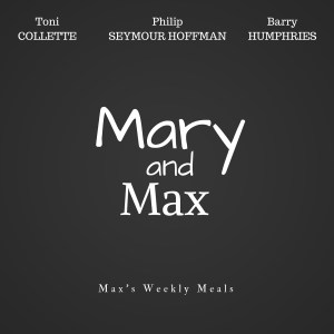 Mary and Max: Max's Weekly Meals Menu Recipes