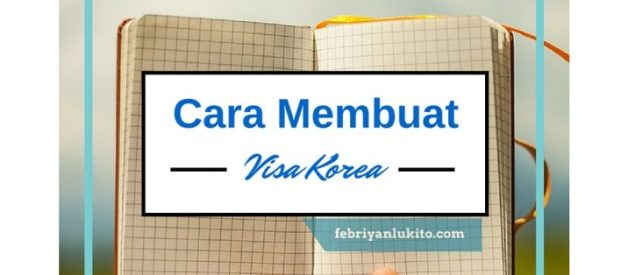 cara membuat visa korea terbaru