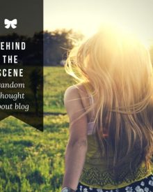 behind the scene - random thought of a blog post