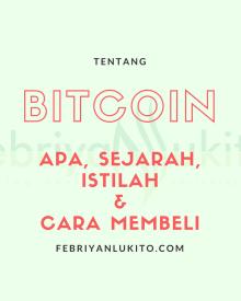 [Advertorial] Tentang Bitcoin: Apa, Sejarah, Istilah dan Cara Mendapatkan/Membeli Bitcoin