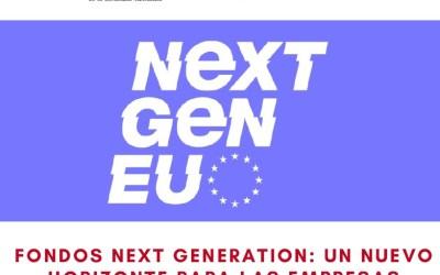 """"""" Fondos Next Generation EU. Un nuevo horizonte para las empresas"""""""