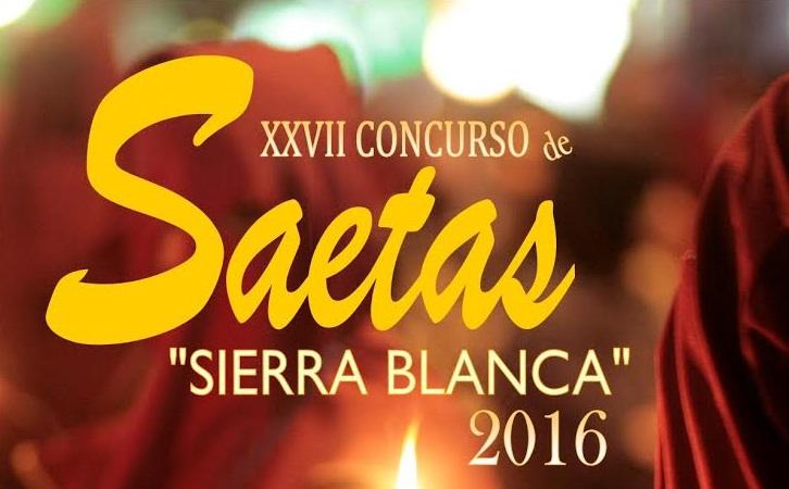 """XXVII CONCURSO DE SAETAS """"SIERRA BLANCA 2016"""" (Fase Selectiva:8 y 9 de Marzo;Fase Final 15 de Marzo)"""