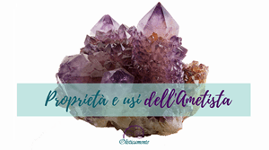 Schede monografiche su pietre e cristalli: Ametista