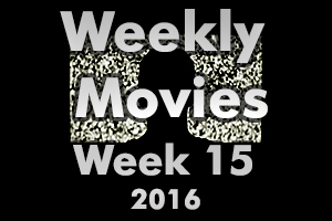 Weekly Movies – Week 15