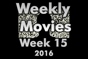 Weekly Movies – Week 15