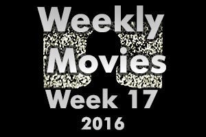 Weekly Movies - Week 17